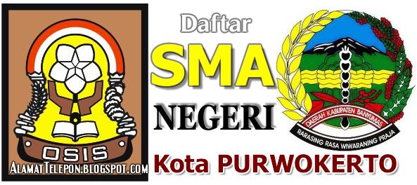 ^Daftar Alamat SMA-SMK-MA Negeri Di Purwokerto