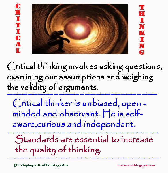 what critical thinking means to me Critical thinking has many detailed definitions wikipedia lists several technical definitions, but i think the one i like the most is as follows.