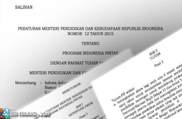 Permendikbud No. 12 Tahun 2015 Tentang Program Indonesia Pintar (PIP) Download PDF