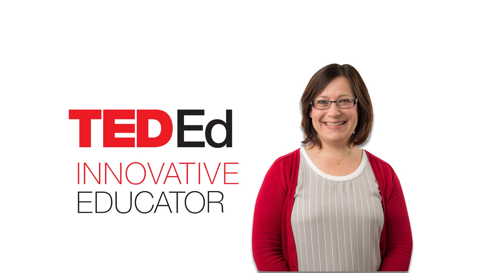 I'm a TED-Ed Innovative Educator