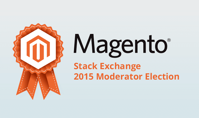 Magento Stack Exchange Moderator Election 2015