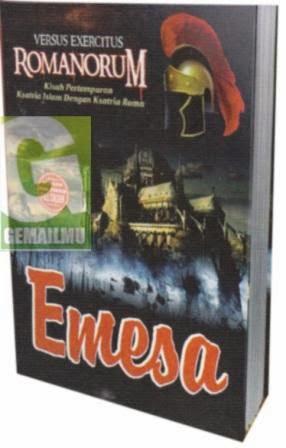 Serial Kisah Pertempuran Para Ksatria Islam dengan Para Ksatria Roma Versus Exercitus Romanorum Emesa