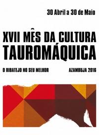 Azambuja- XVII Mês da Cultura Tauromáquica- 30 Abril a 30 Maio