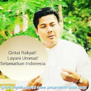 Cintai Rakyat, Layani Ummat, dan Selamatkan Indonesia. Insya Alloh Selamat Dunia Akhirat.