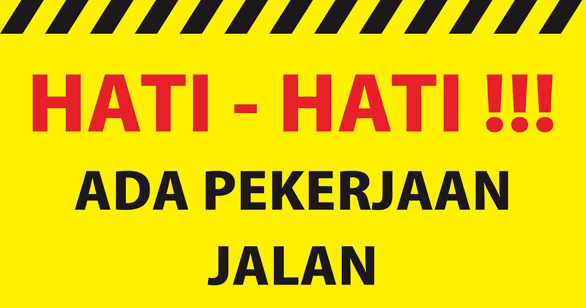 Contoh Desain Banner Hati Hati Ada Pekerjaan Jalan Format Cdr Dodo Grafis