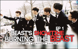 Beast Is Showtime - Burning The Beast Vietsub - Beast Is Showtime - Burning The Beast
