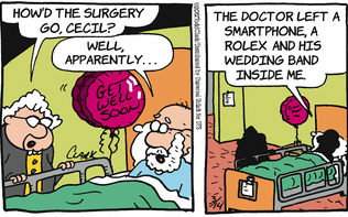 Q- How did your surgery go? A- Well, apparently ... The surgeon left his Rolex inside me