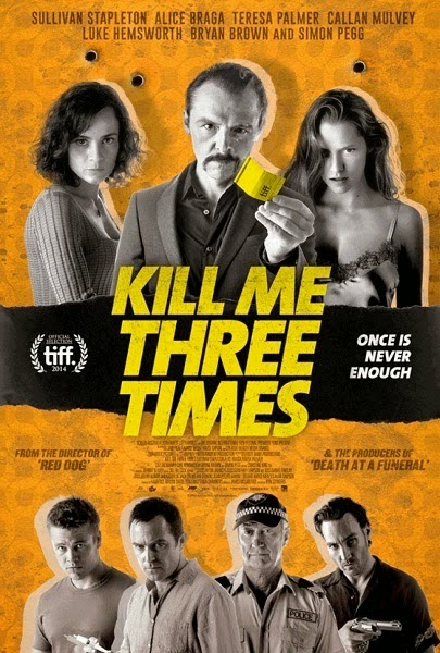 Info review Sinopsis Film Kill Me Three Times (2015)