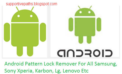 Android Pattern Lock Remover Update Software For All (Sony Xperia, Samsung, Micromax, Lg, Etc) Without flash Free Download
