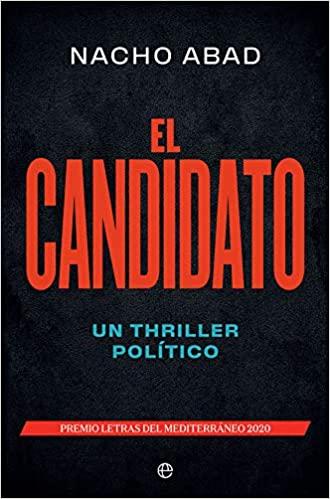 El candidato: un thriller político, Nacho Abad