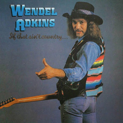 If That Ain't Country - Wendel Adkins (1985)