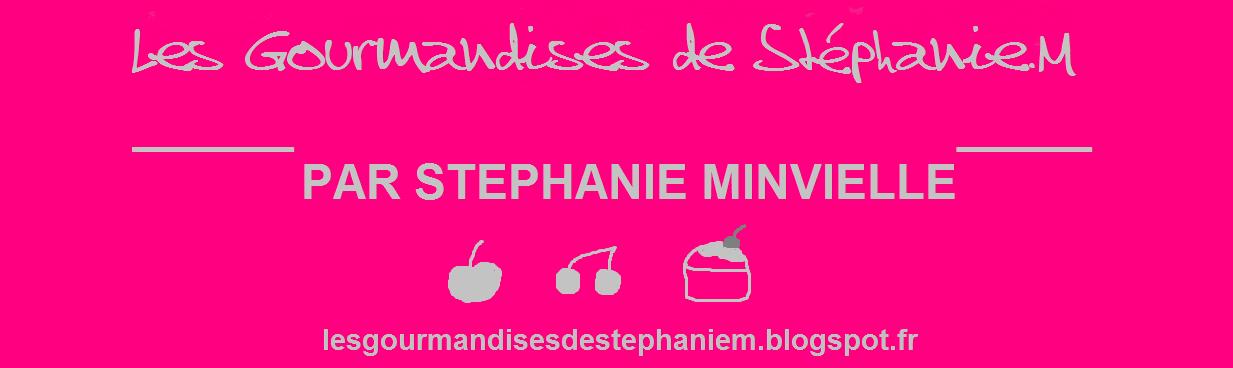Les Gourmandises de Stéphanie.M