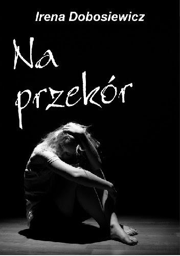 Przedpremierowo: Irena Dobosiewicz - Na przekór