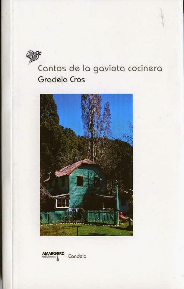"""""""Cantos de la gaviota cocinera, Antología personal"""", Colecciòn Candela, Amargord Ed., Madrid, 2013."""
