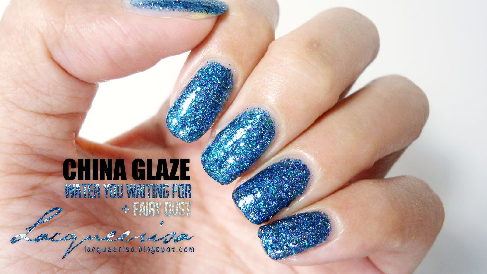 Lacqueerisa: China Glaze Water You Waiting For & China Glaze Fairy Dust