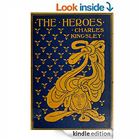 The Heroes, or Greek Fairy Tales for My Children by Charles Kingsley