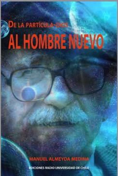 De la partícula-Dios al hombre nuevo/Manuel Almeyda