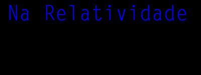 Na Relatividade