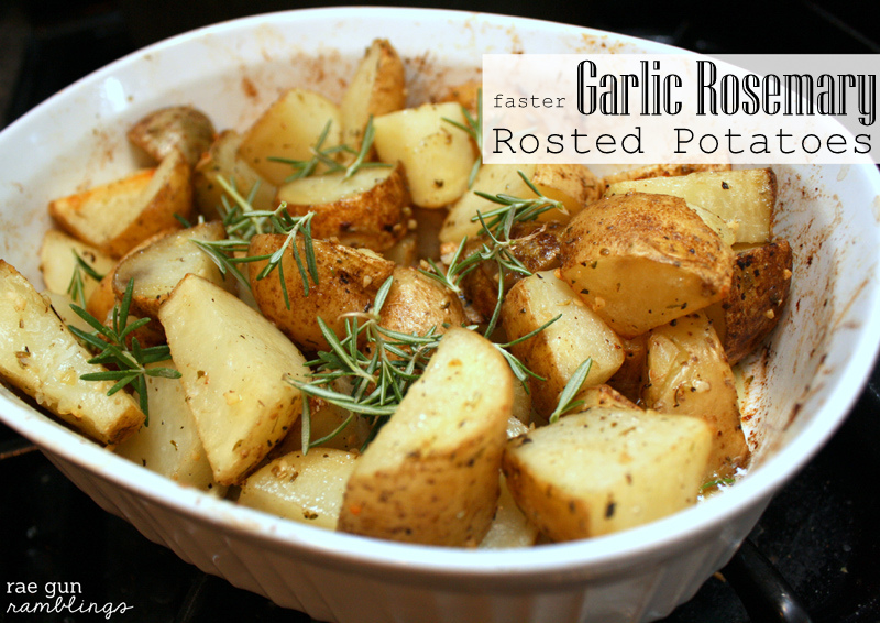 Recipe: Faster Garlic Rosemary Roasted Potatoes - Rae Gun ...