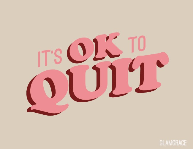 It's OK to Quit - inspiration