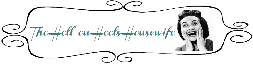 Hell on Heels Housewife