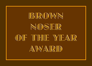 ... you love to hate the brown noser the brown noser is a flatterer who