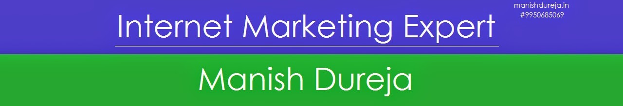 Internet Marketing Expert - Manish Dureja