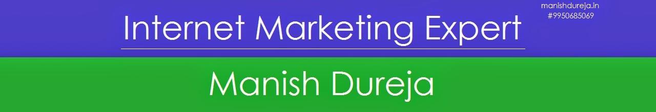 Internet Marketing Expert - Manish Dureja