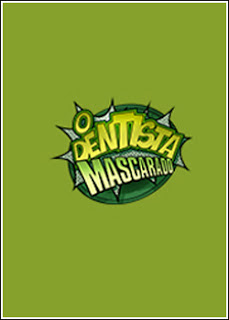 Srie O Dentista Mascarado Globo Online