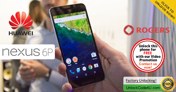 Factory Unlock Code Huawei Nexus 6P from Rogers