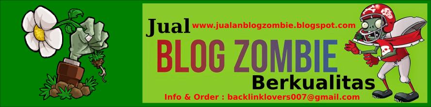 Jual Blog Zombie Berkualitas  | Jual Blog Trafik Tinggi  | Jual Blog Siap Pakai Dan Siap Posting