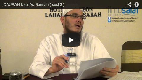 DAURAH Usul As-Sunnah ( sesi 3 )