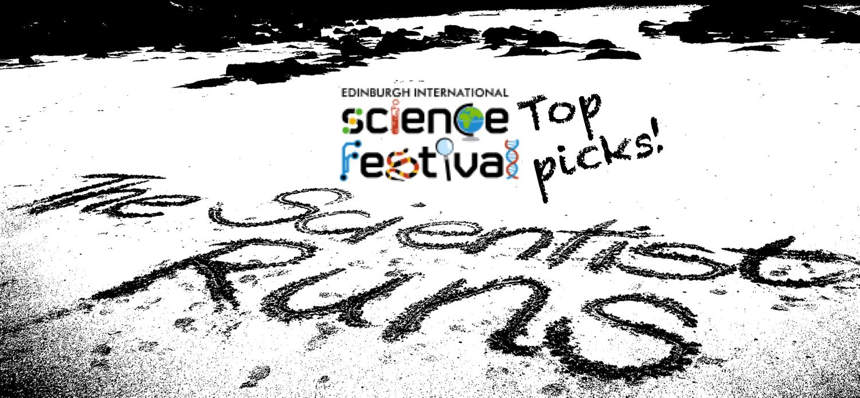My top picks of the Edinburgh Science Festival