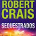[Resenha]: Sequestrados - Robert Crais