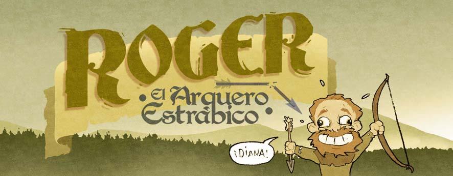 ROGER, El Arquero Estrábico