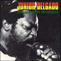 Junior Delgado - Sisters And Brothers