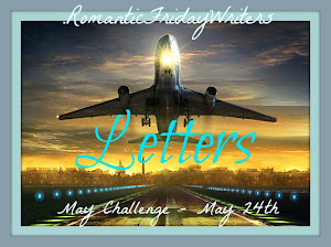 AFTER THE A-Z IS OVER - MAY 24 CHALLENGE FOR ROMANTIC FRIDAY WRITERS