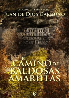 Portada de 'El camino de baldosas amarillas' de Juan de Dios Garduño