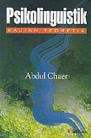 toko buku rahma: buku PSIKOLINGUISTIK KAJIAN TEOETIK, pengarang abdul chaer, penerbit rineka cipta
