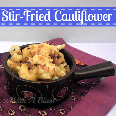 Stir-Fried Cauliflower {SIDE DISH} tasty and crunchy!   #cauliflower #side #sidedish #quickandeasyrecipe via:withablast.blogspot.com