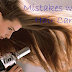 Mistakes while Hair care