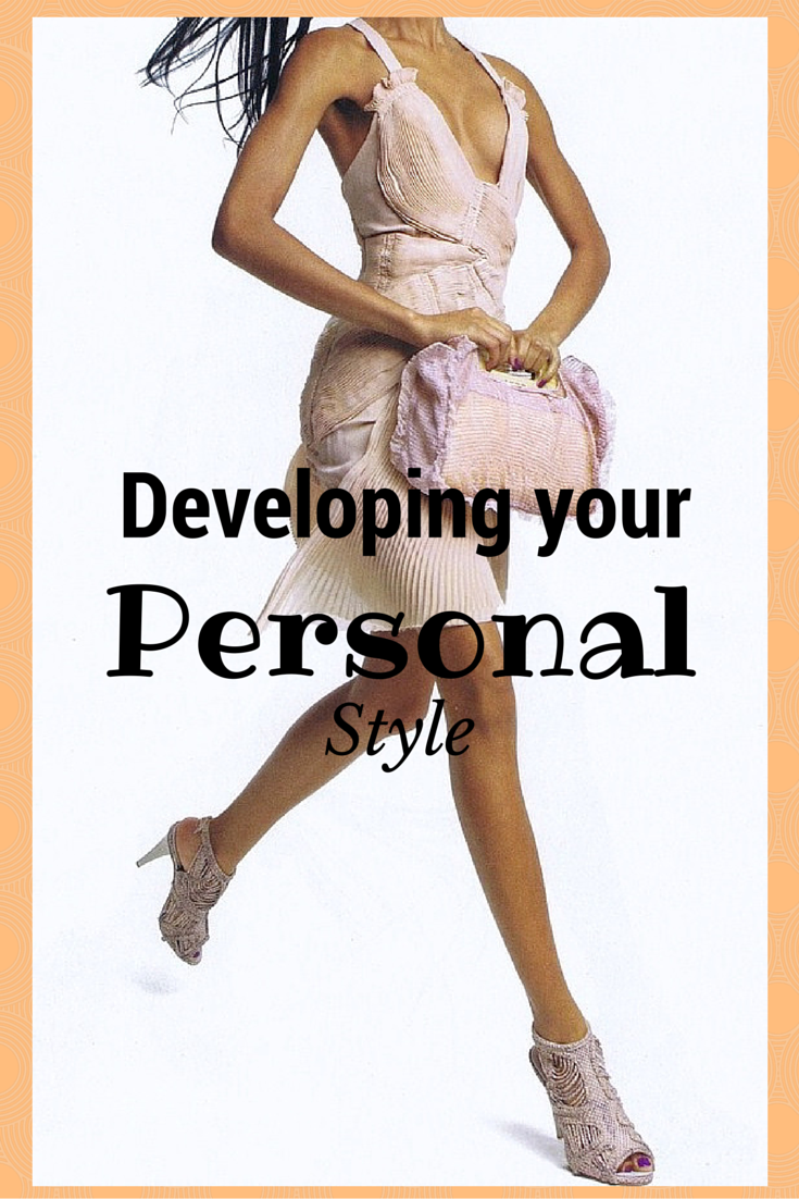Developing Your Personal Style