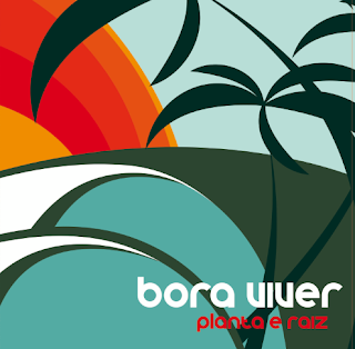 Download – CD Planta e Raiz – Bora Viver, de Sol a Sol – 2013