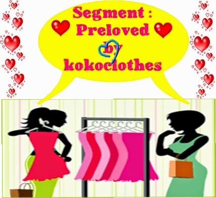 http://pencontengruang.blogspot.com/2014/04/segmen-preloved-by-kokoclothes.html