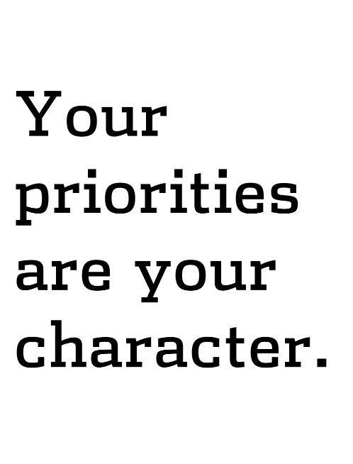 Your priorities are your character