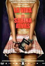 La vida precoz y breve de Sabina Rivas (2012)