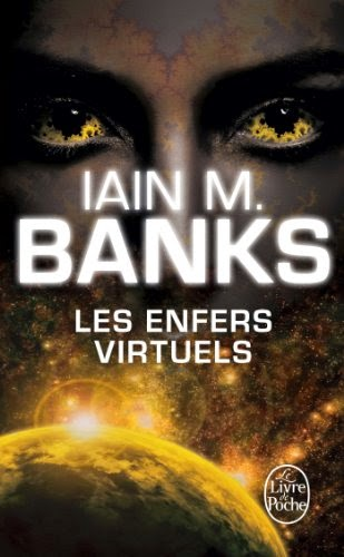 Les Enfers Virtuels - Iain M. Banks