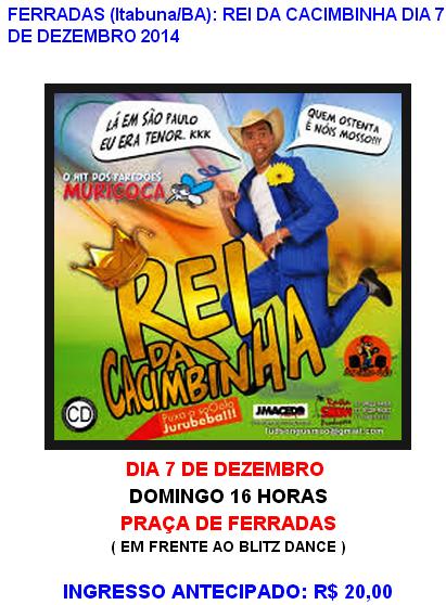 REI DA CACIMBINHA EM FERRADAS - 7 DEZ - DOM