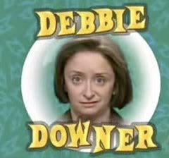 [Image: debbie-downer.jpg]