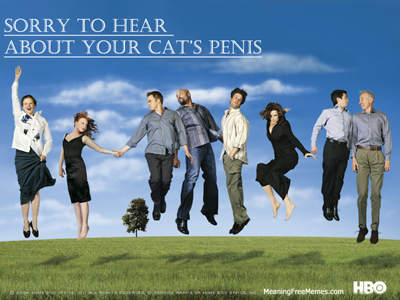 Six Feet Under Is Sorry To Hear About Your Cat's Penis